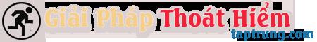 Giải Pháp Thoát Hiểm – Bí Kíp Thoát Hiểm – Kinh Nghiệm Sinh Tồn